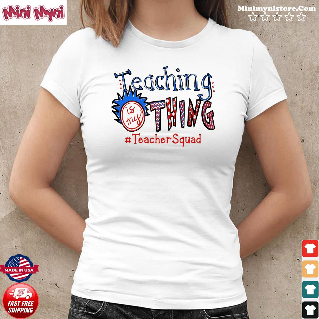 Official Teaching Is My Thing #teacherSquad Shirt