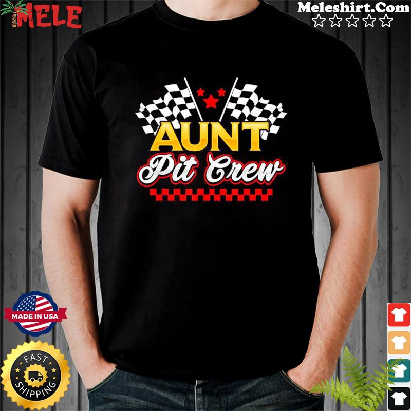 Aunt Pit Crew for Racing Party T-Shirt