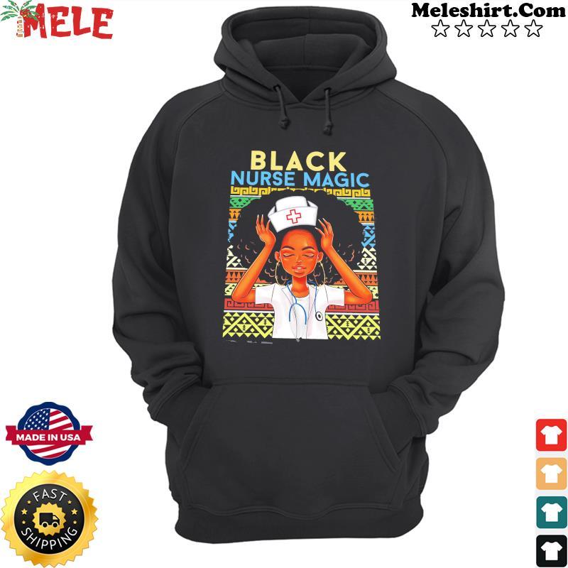 Black Girl Nurse Magic Shirt Hoodie
