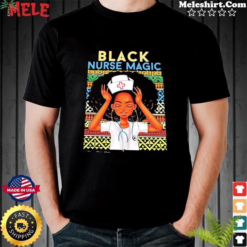Black Girl Nurse Magic Shirt