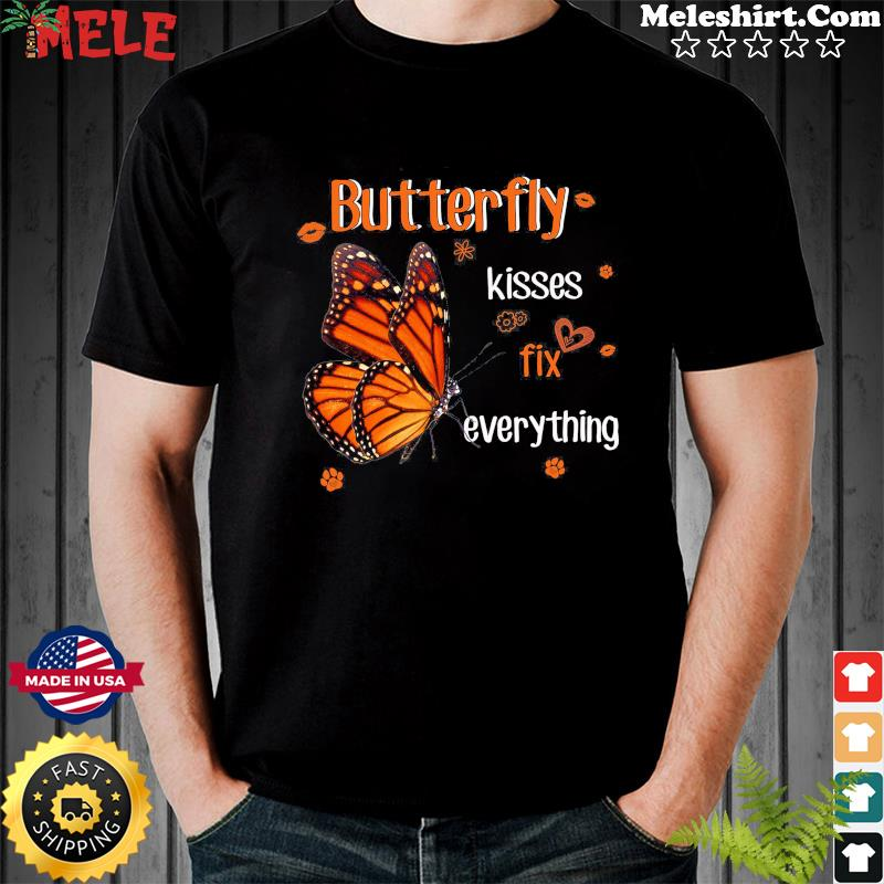 Butterfly Kisses Fix Everything T-Shirt