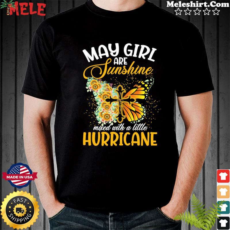 Jesus Butterfly May Girls Are Sunshine Faith Mixed With A Little Hurricane Shirt
