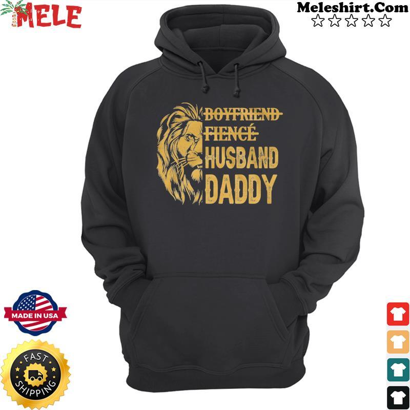 Lion Boyfriend Fience Husband Daddy Shirt Hoodie