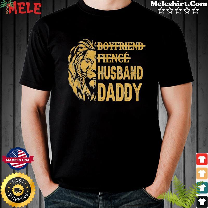 Lion Boyfriend Fience Husband Daddy Shirt