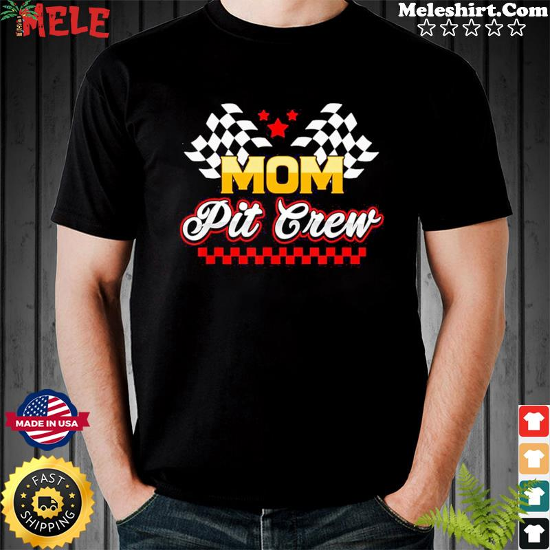 Mom Pit Crew for Racing Party T-Shirt