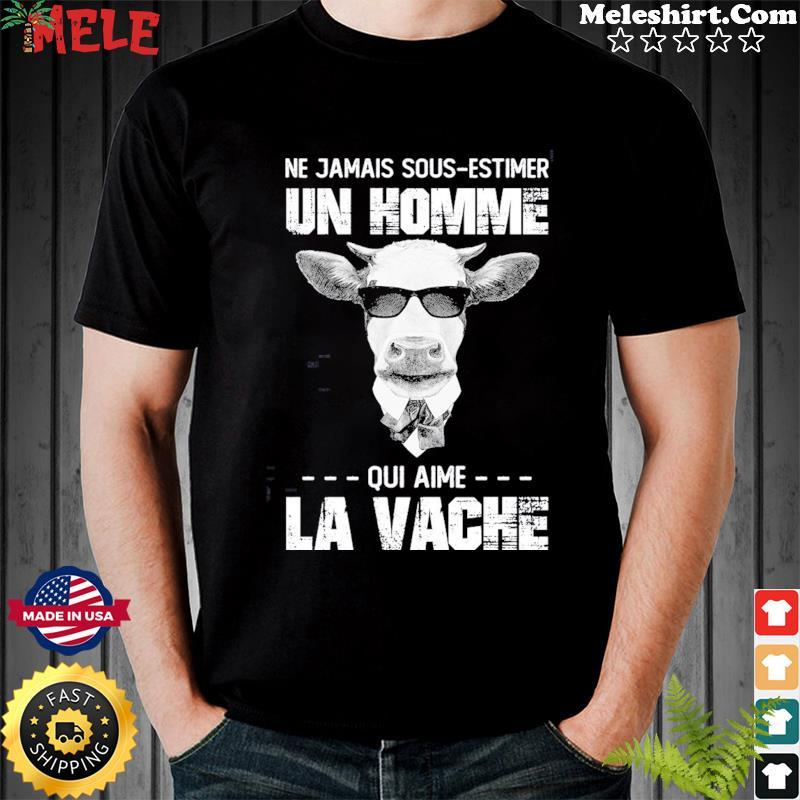 Ne Jamais Sous-estimer Un Homme Qui Aime La Vache Shirt
