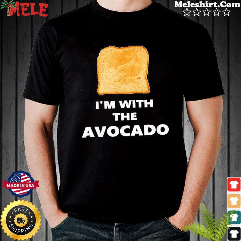Sandwich I'm With The Avocado Shirt