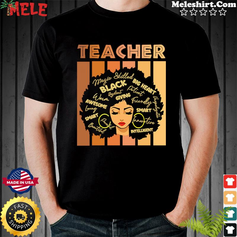 Teacher Black Woman Big Heart Awesome Giving Smart Intelligent Shirt