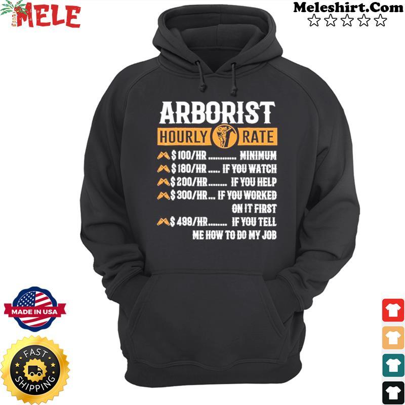 Arborist Hourly Rate Shirt Hoodie