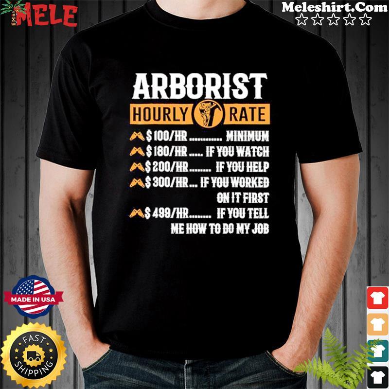 Arborist Hourly Rate Shirt