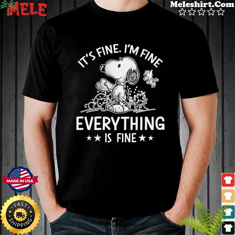 Snoppy And Woodstock It's Fine I'm Fine Everything's Fine Shirt