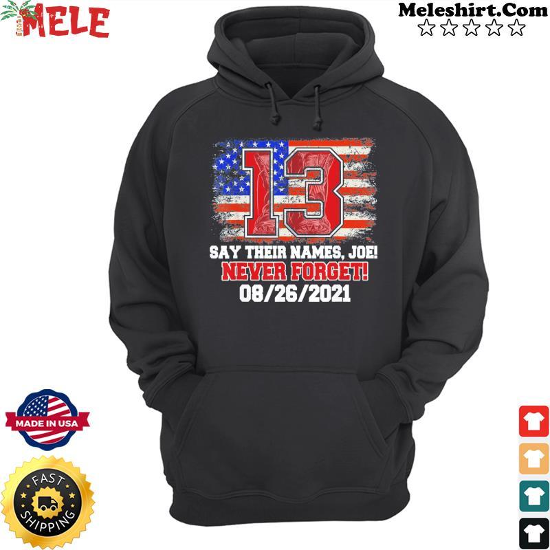 Say Their Names Joe 13 Soldiers Never Forget Tee Shirt Hoodie