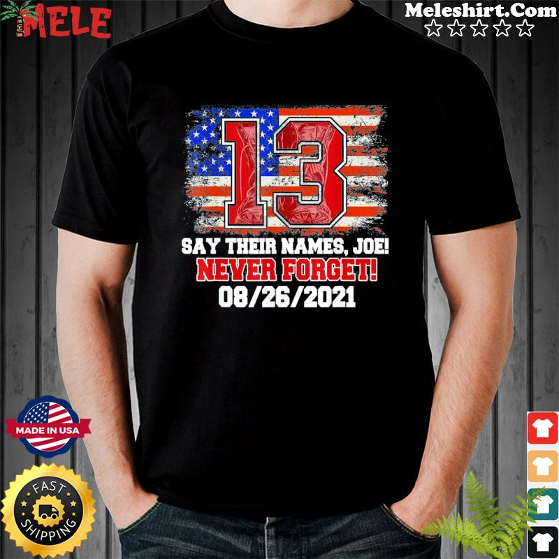 Say Their Names Joe 13 Soldiers Never Forget Tee Shirt
