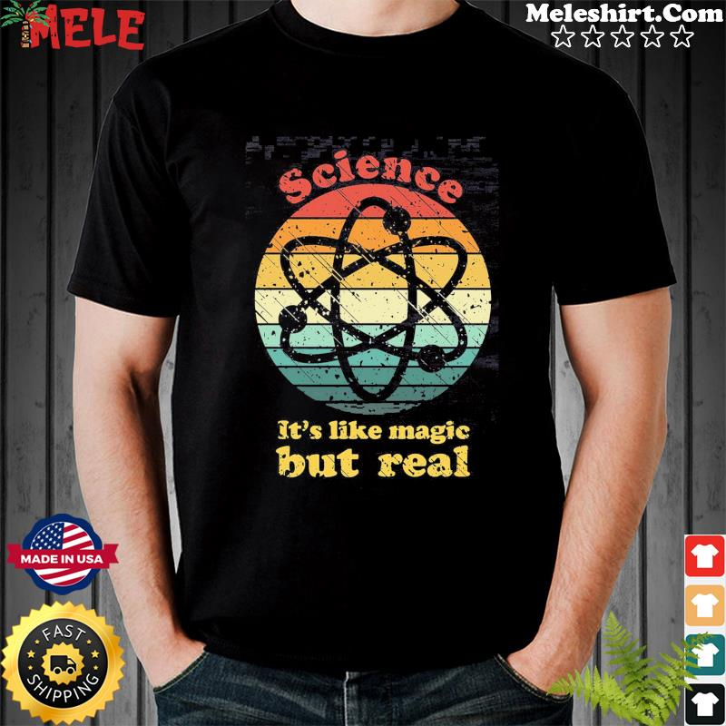 Vintage Retro Science It's Like Magic But Real Shirt