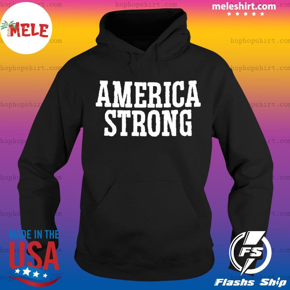 America Strong shirt Flag US Hoodie