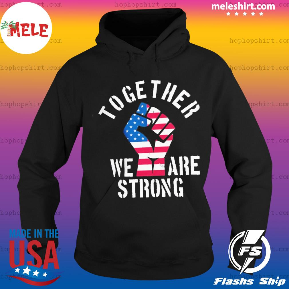 America Strong Together USA s Hoodie