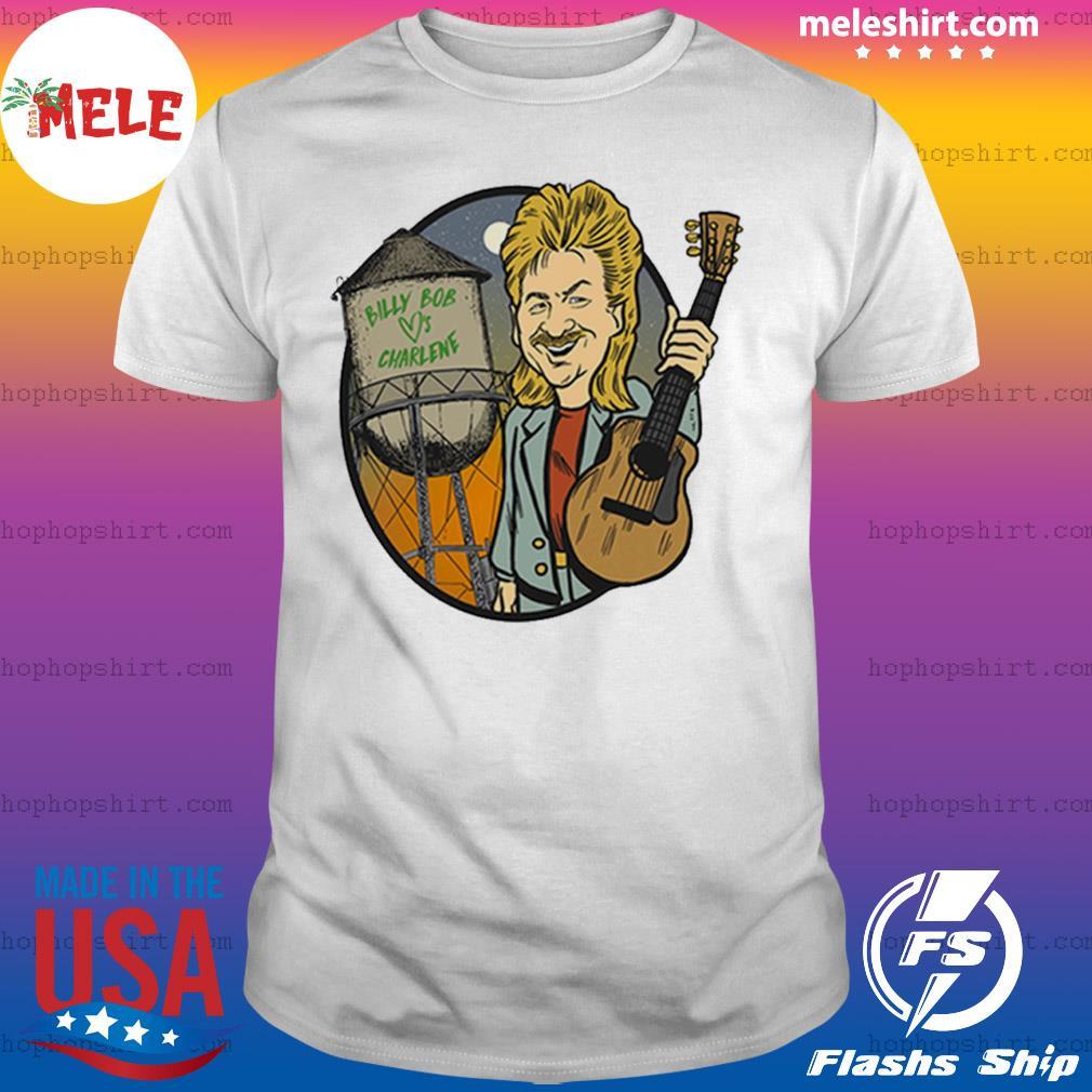 Billy Bob Loves Charlene Joe Diffie shirt
