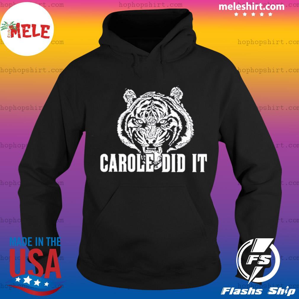 Carole Did It Shirt Hoodie