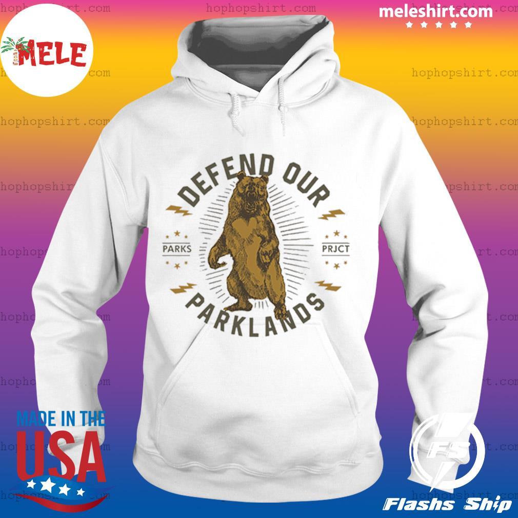 Defend Our Parklands Shirt Hoodie