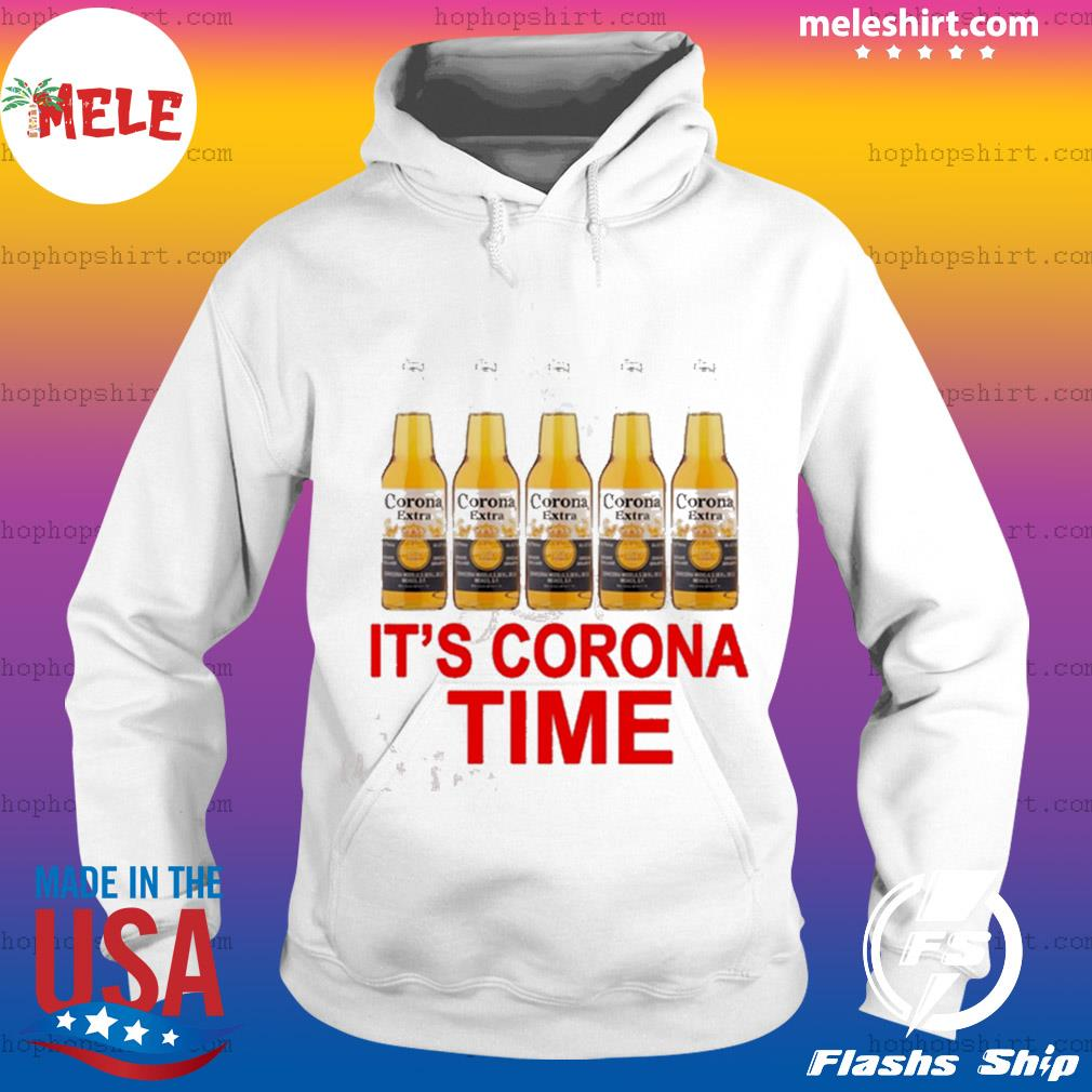 It's Corona time s Hoodie