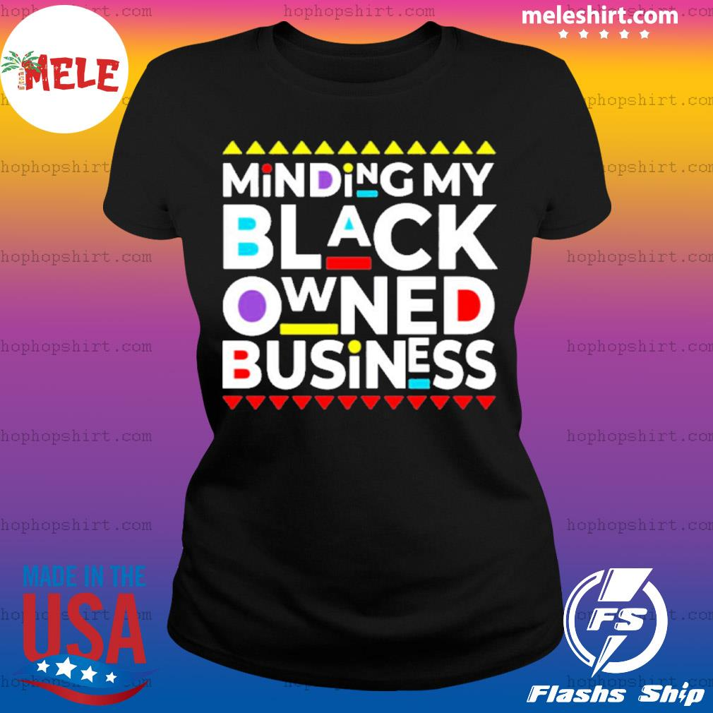 Minding My Black Owned Business s Ladies Tee