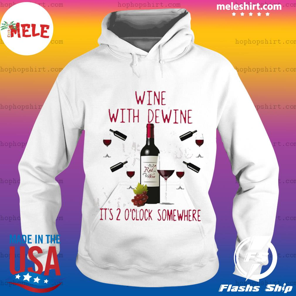 New Wine with dewine it's 2 o'clock some where s Hoodie