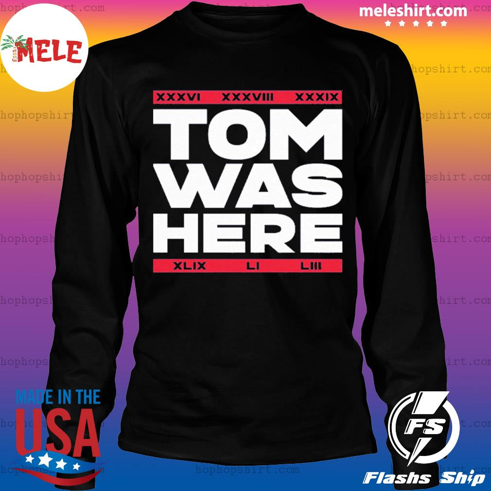 Tom Was Here s LongSleeve