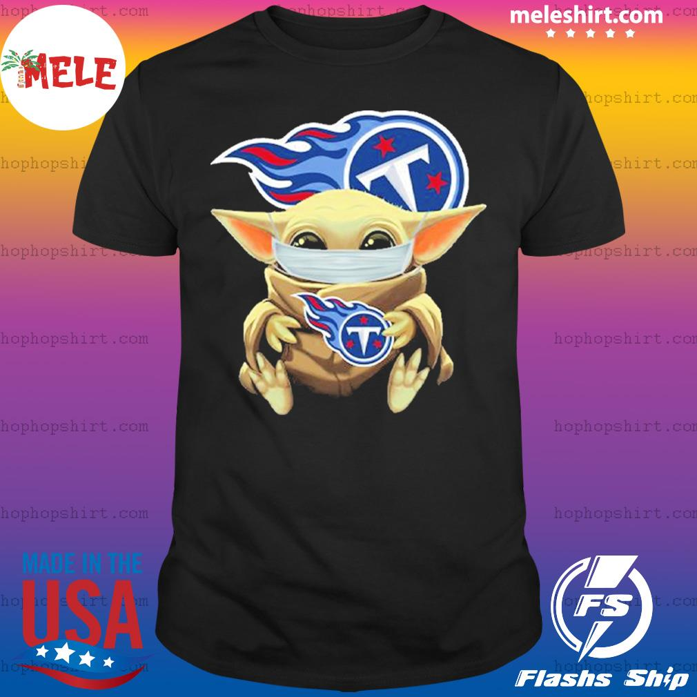 Baby Yoda face mask hug Tennessee Titans I can't stay at home shirt