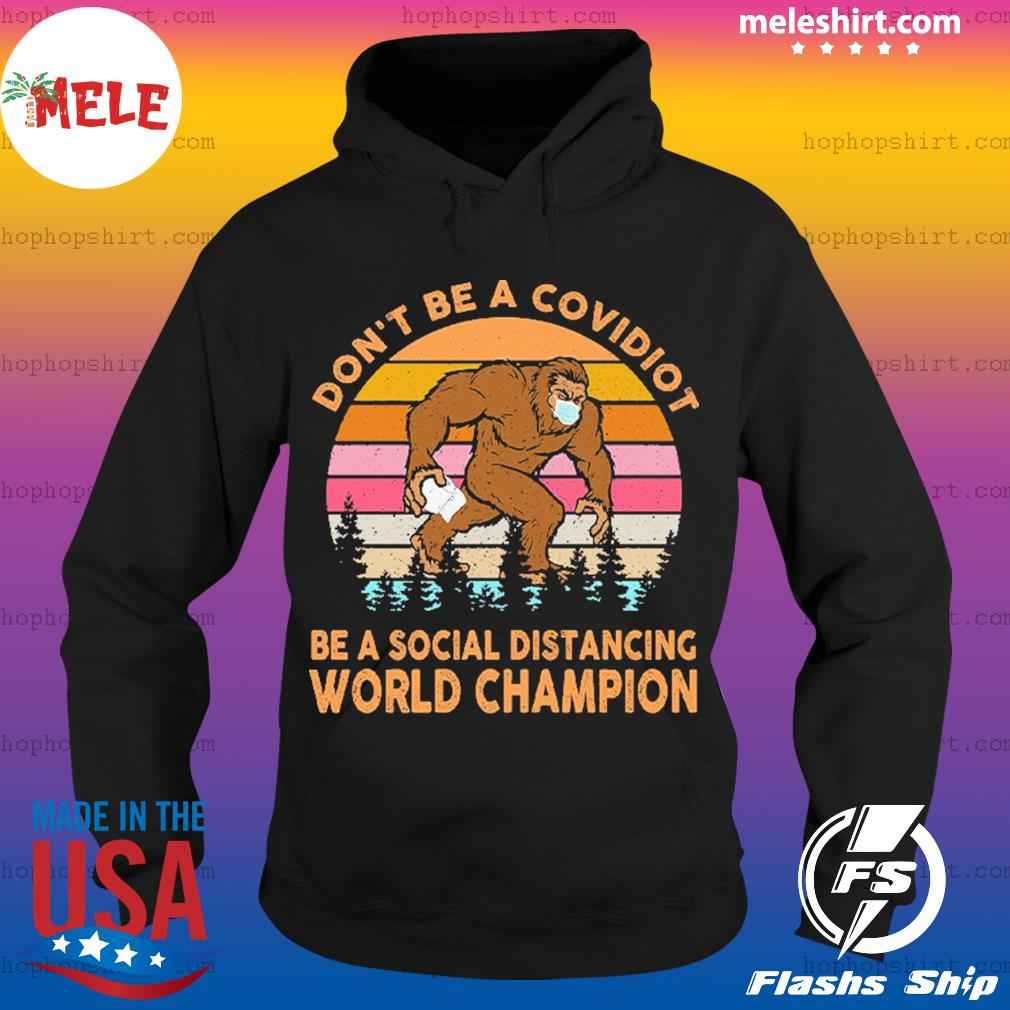Don't be a covidiot be a social distancing world champion vintage retro s Hoodie