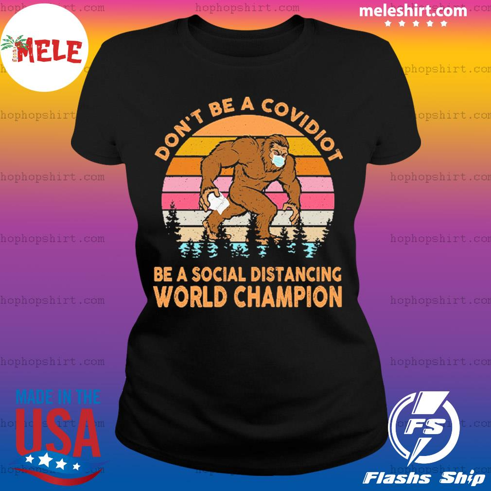 Don't be a covidiot be a social distancing world champion vintage retro s Ladies Tee