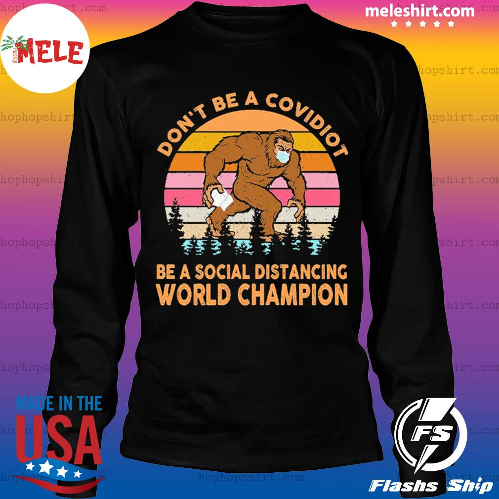 Don't be a covidiot be a social distancing world champion vintage retro s LongSleeve