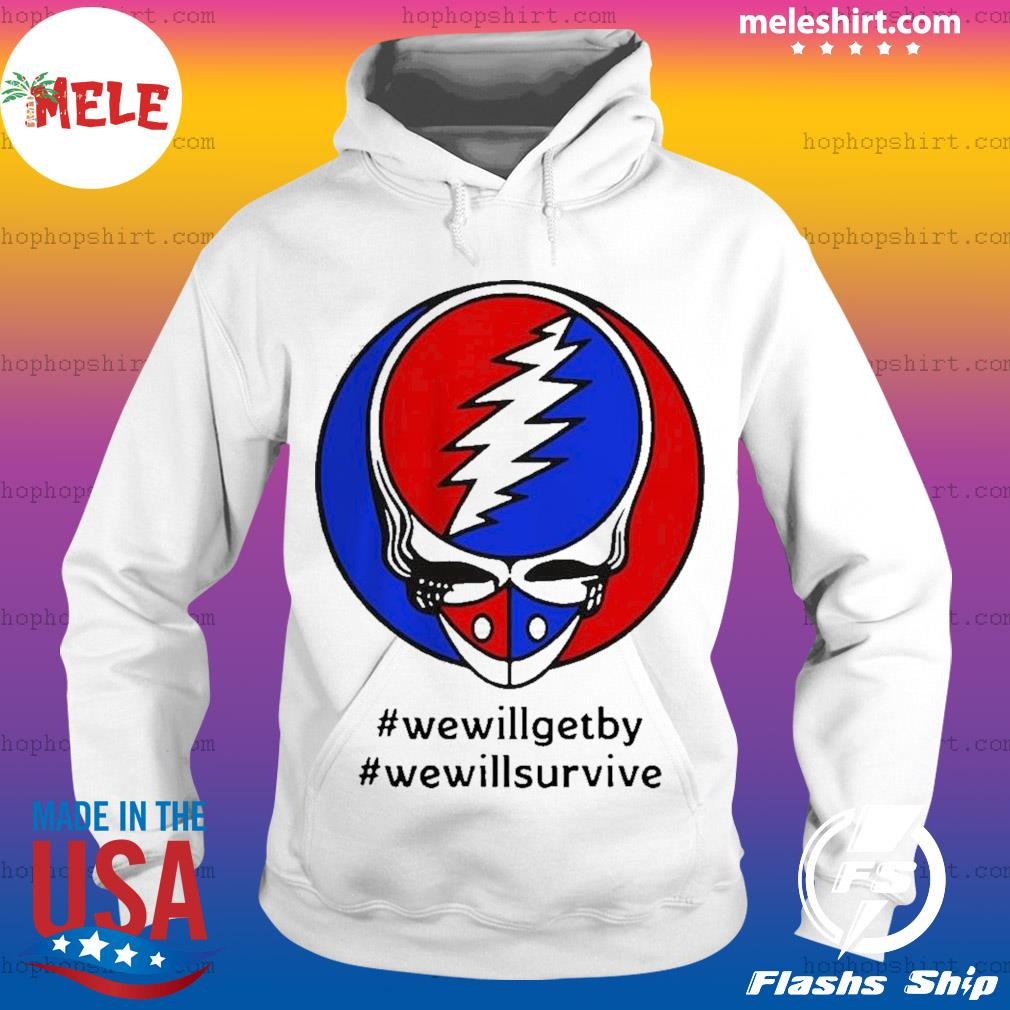 Grateful Dead Mask We will get by We will survive s Hoodie