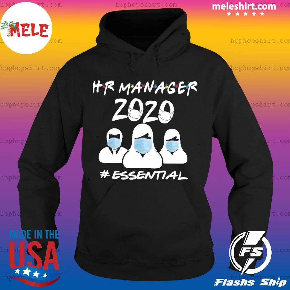 Hr Manager 2020 #Essential Shirt Hoodie