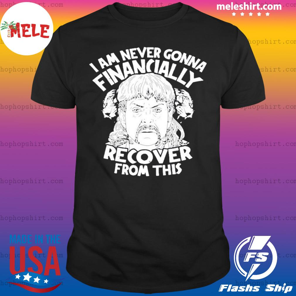 I am never gonna financially recover from this shirt