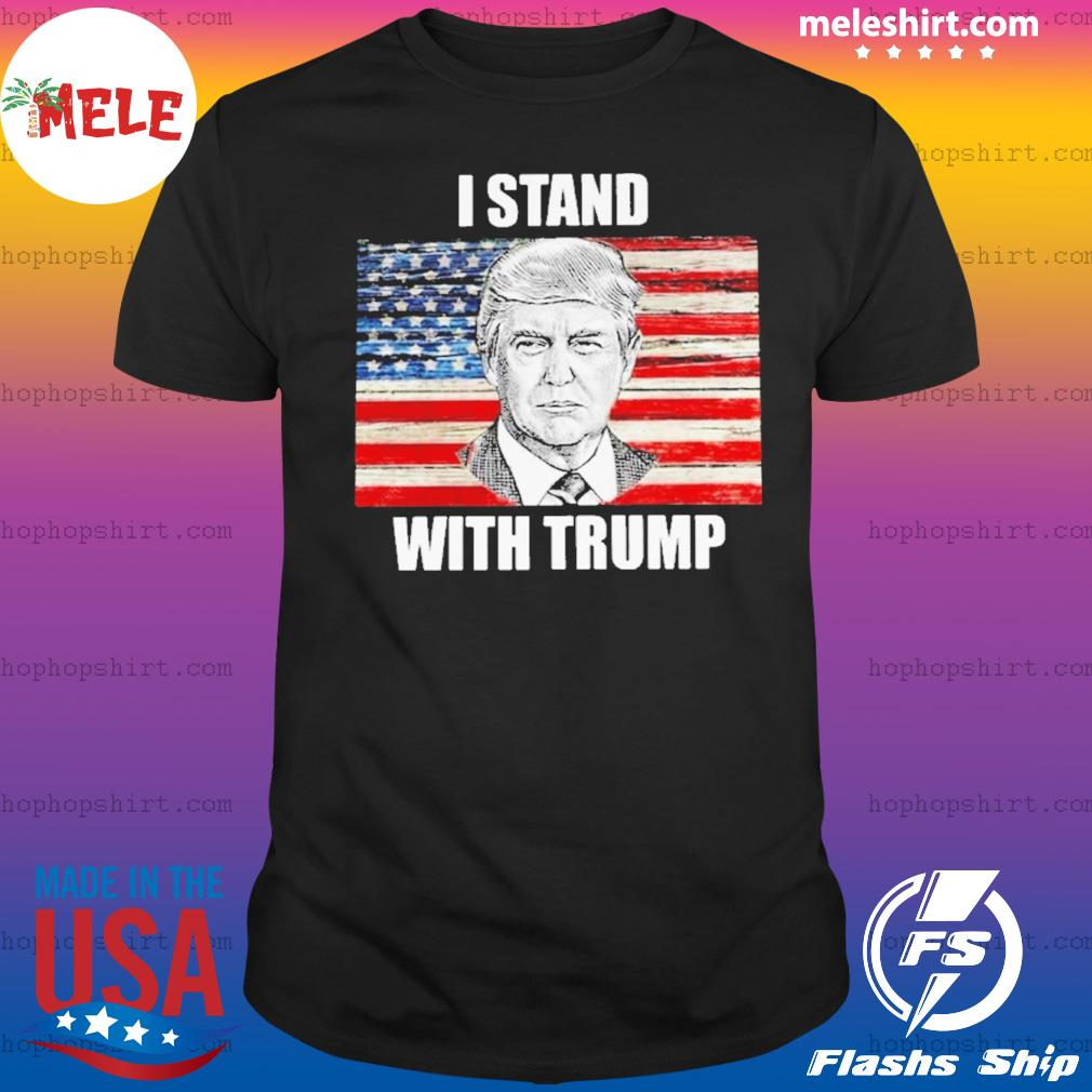 I stand with Trump flag shirt