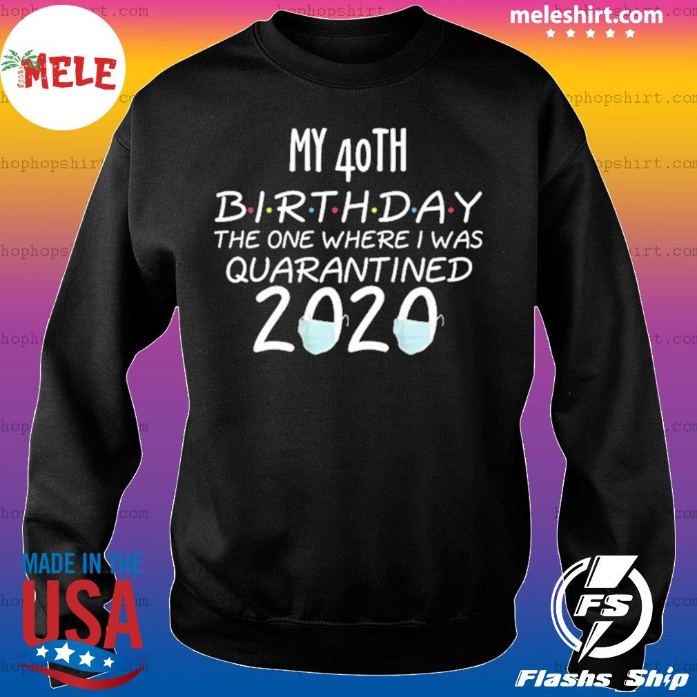My 40th birthday the one where one where I was quarantine s Sweater