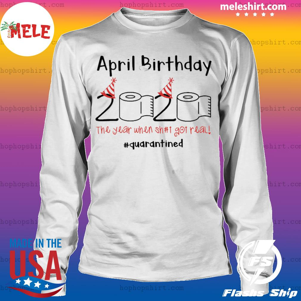Toilet Paper 2020 April Birthday Quarantine s LongSleeve