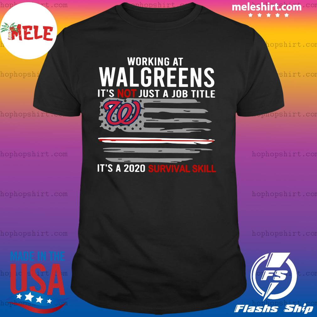 Working At Walgreens It's Not Just A Job Title It's A 2020 Survival Skill American Flag Shirt