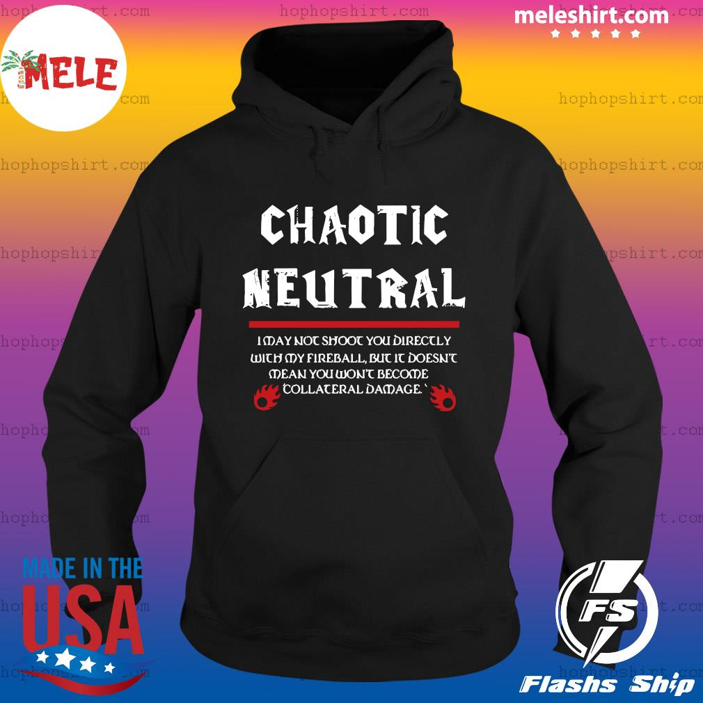 Chaotic Neutral Shirt Hoodie