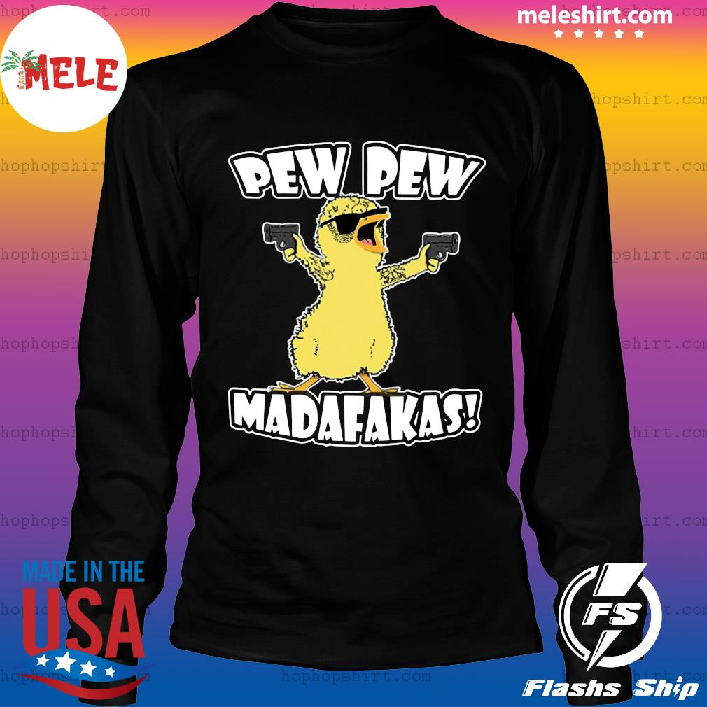 Cute Duck Pew Pew Madafakas Shirt LongSleeve