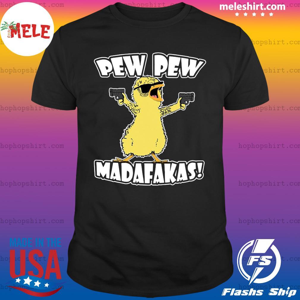 Cute Duck Pew Pew Madafakas Shirt