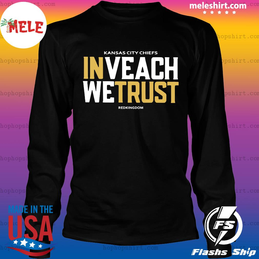 Official Kansas City Chiefs Inveach Wetrust Redkingdom 2020 Shirt LongSleeve