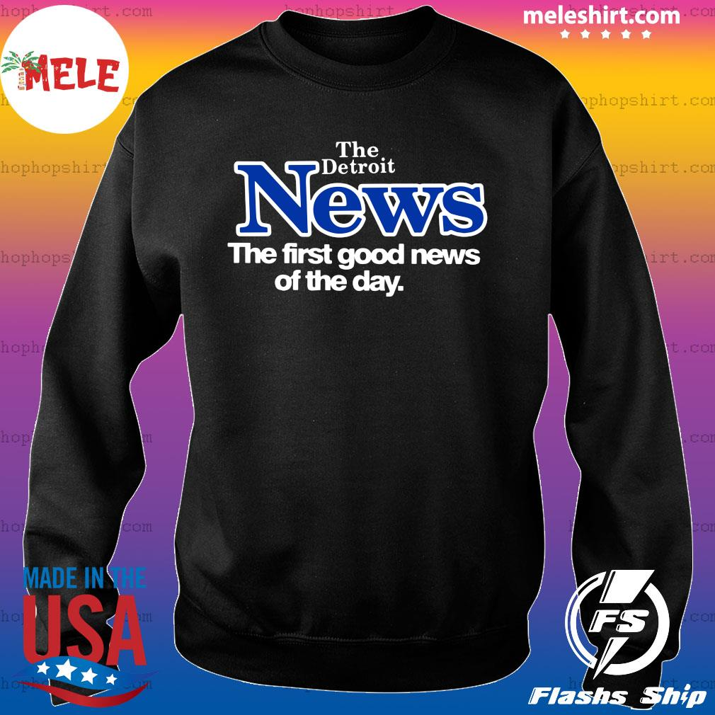 Official The Detroit News The First Good News Of The Day Shirt Sweater