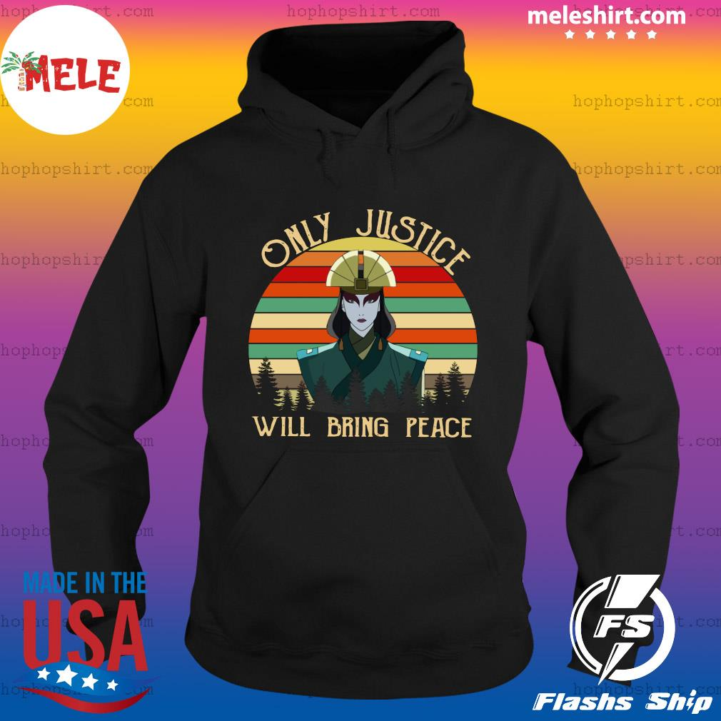 Only Justice Will Bring Peace Woman Vintage Retro Shirt Hoodie