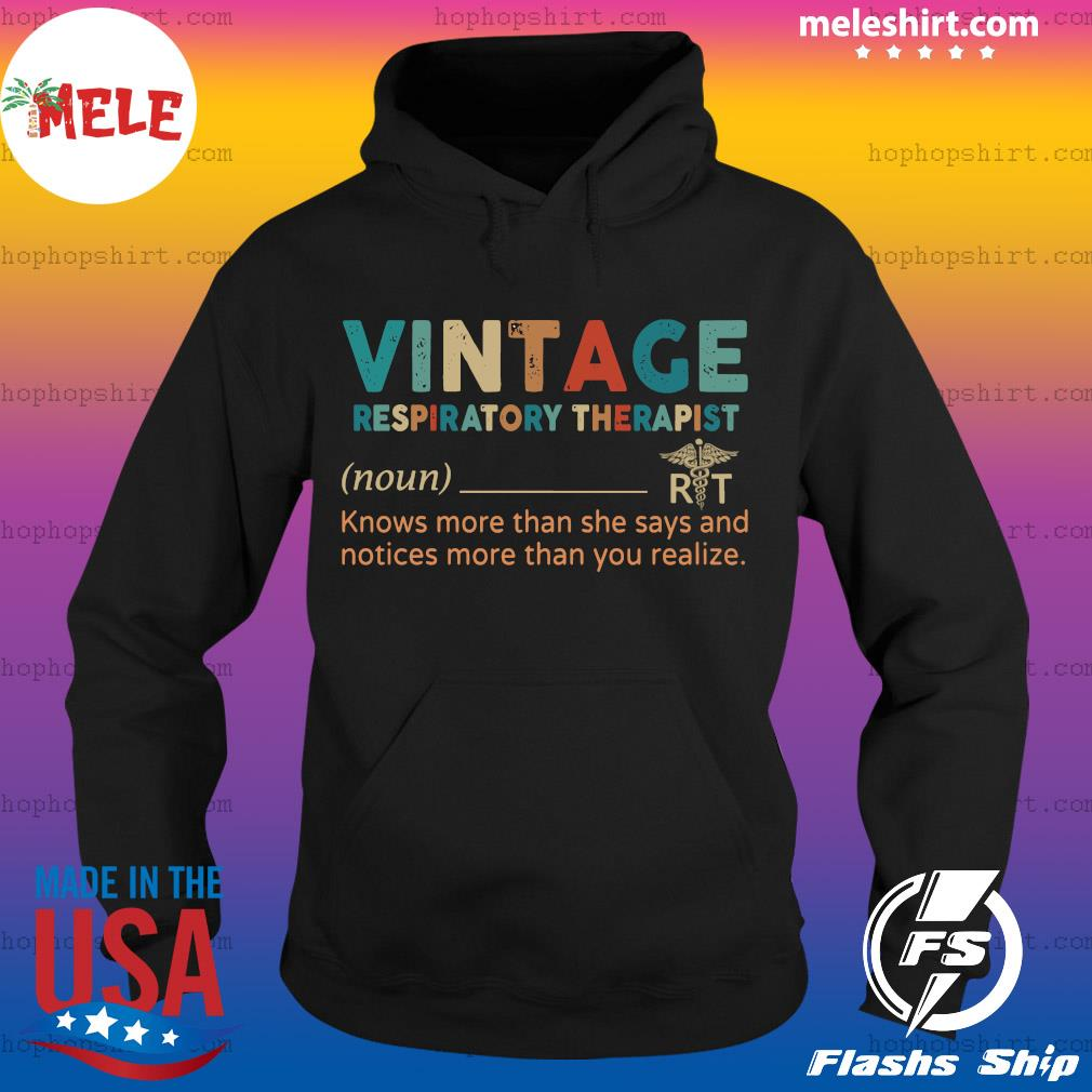 Vintage Respiratory Therapist Knows More Than She Says And Notices More Than You Realize Shirt Hoodie