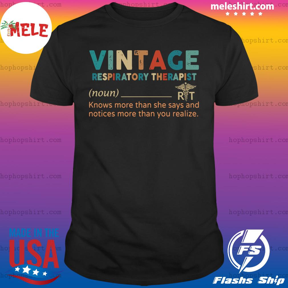 Vintage Respiratory Therapist Knows More Than She Says And Notices More Than You Realize Shirt
