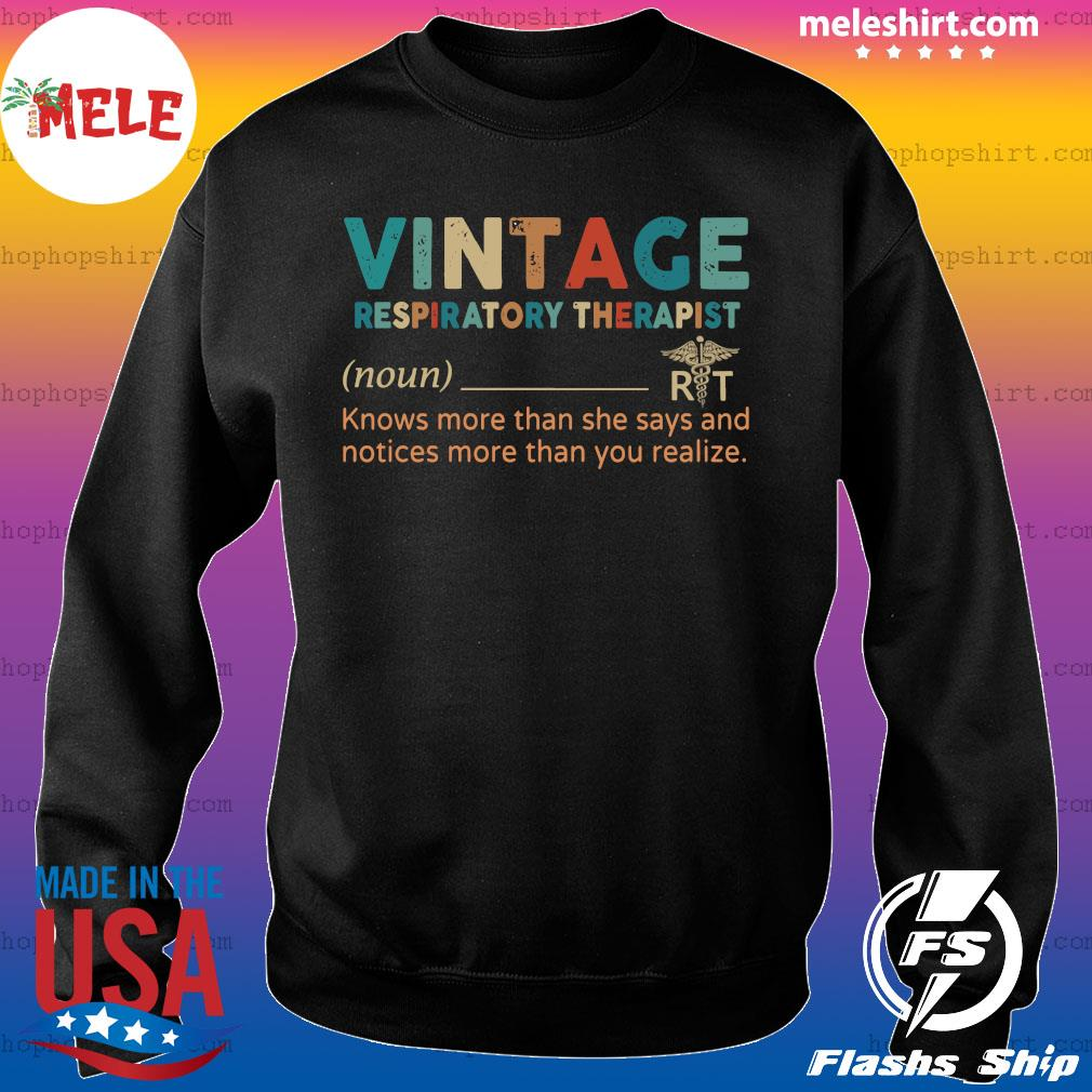 Vintage Respiratory Therapist Knows More Than She Says And Notices More Than You Realize Shirt Sweater