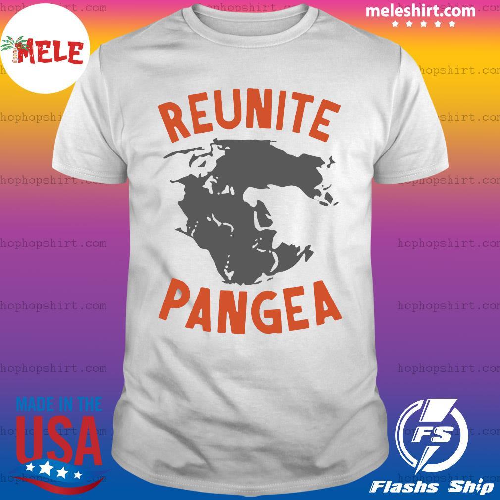 Reunite Pangea, Pangaea, Geography Dinosaur Shirt