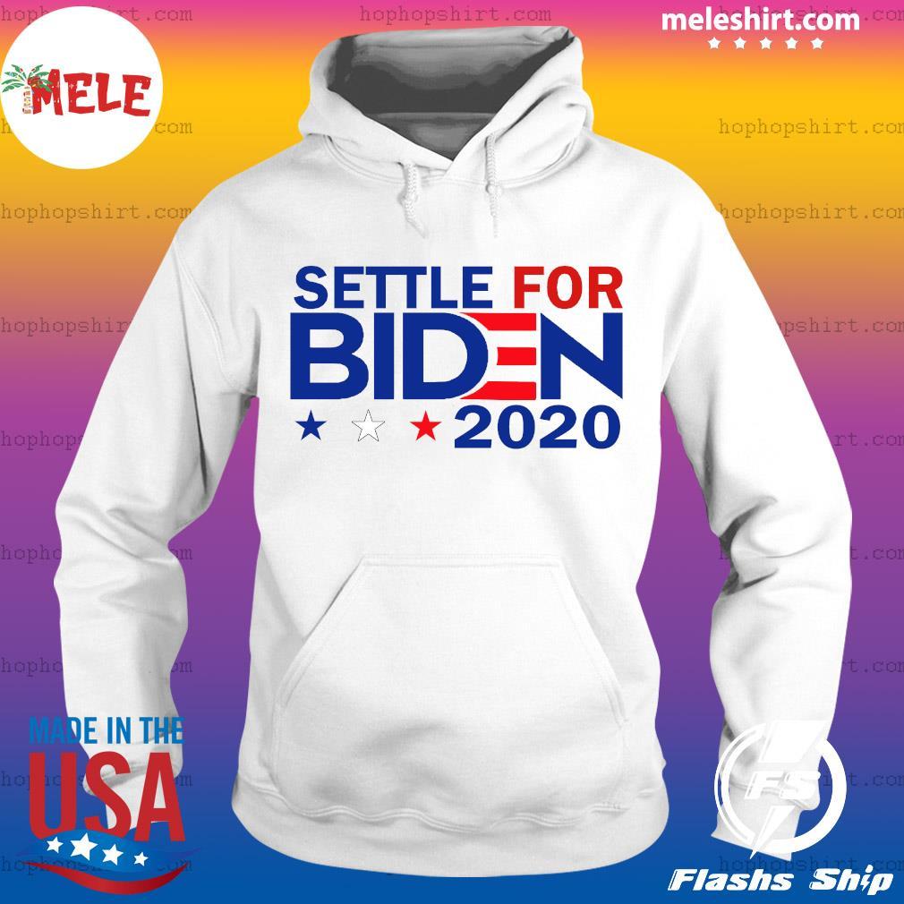Settle For Biden Joe Biden 2020 Shirt Hoodie