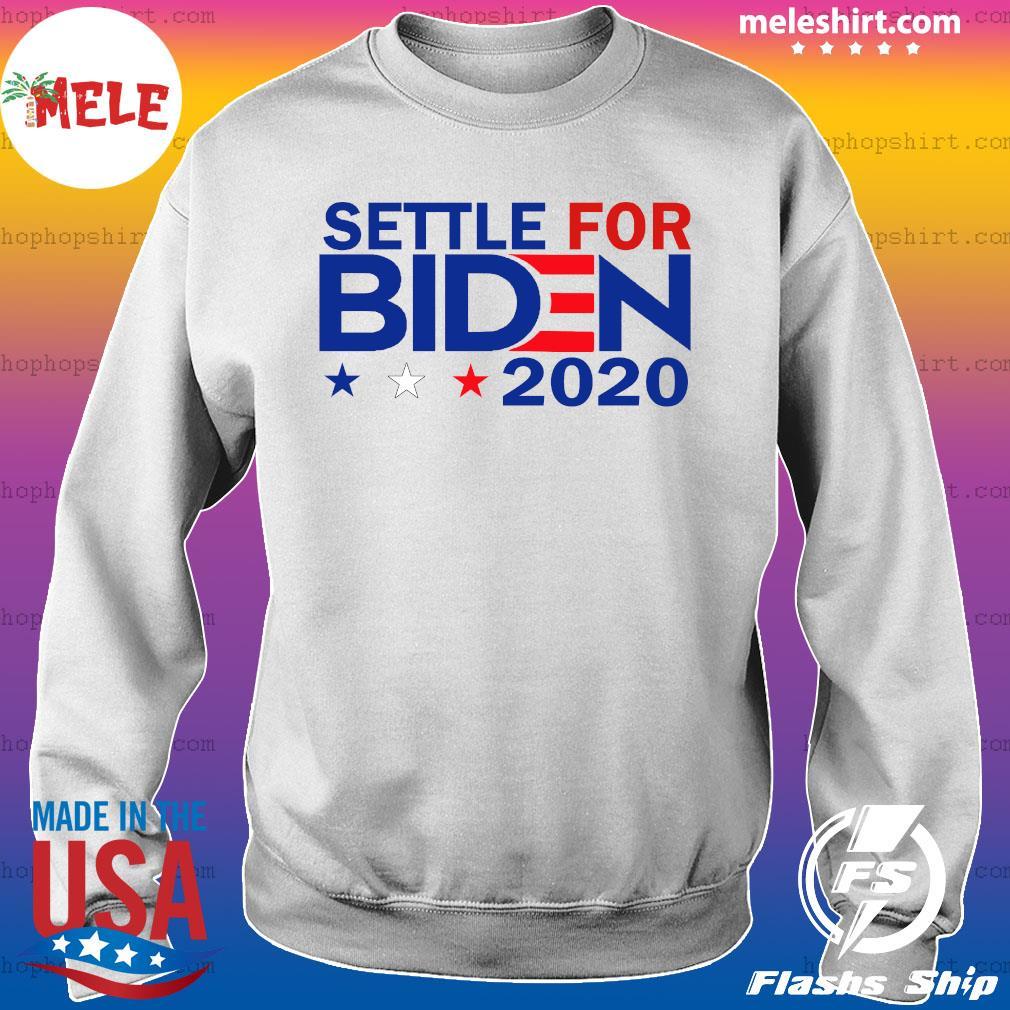 Settle For Biden Joe Biden 2020 Shirt Sweater